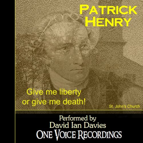 Patrick Henry: Give Me Liberty or Give Me Death! audiobook cover art