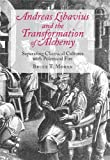 Andreas Libavius And The Transformation Of Alchemy - Separating Chemical Cultures With Polemical Fire
