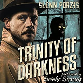Trinity of Darkness     The Darkness Unbound Collection              By:                                                                                                                                 Glenn Porzig                               Narrated by:                                                                                                                                 Brinke Stevens                      Length: 7 hrs and 48 mins     6 ratings     Overall 5.0