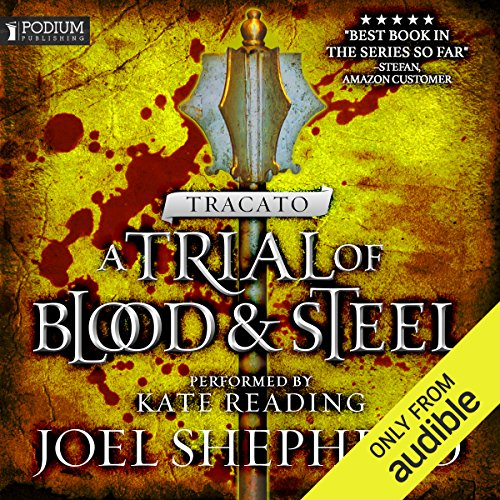Tracato     A Trial of Blood and Steel, Book 3              By:                                                                                                                                 Joel Shepherd                               Narrated by:                                                                                                                                 Kate Reading                      Length: 18 hrs and 47 mins     15 ratings     Overall 4.9