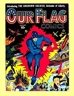 The Unknown Soldier: The Our Flag Comics Files: His Complete Adventures from Our Flag Comics #1-5 -- All Stories - No Ads
