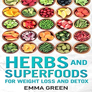 Herbs and Superfoods: For Weight Loss and Detox cover art