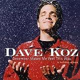 Songtexte von Dave Koz - December Makes Me Feel This Way