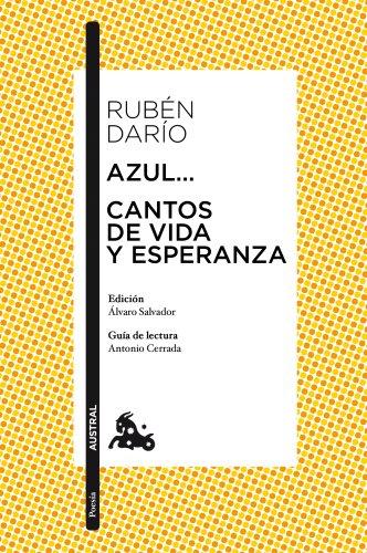 Azul... / Cantos de vida y esperanza: Edición de Álvaro Salvador. Guía de lectura de Antonio Cerrada (Poesía nº 1)