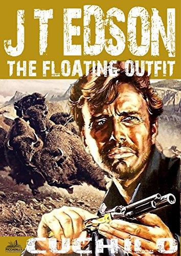 The Floating Outfit 22: Cuchilo (A Floating Outfit Western) (English Edition)