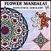Flower Mandalas 花々のマンダラぬりえ、心を整える (大型本): 大人の塗り絵 ストレス解消とリラクゼーションのための。植物からモザイク画、動物など多岐にわたります。  自律神経を整えるぬり絵  抗ストレス