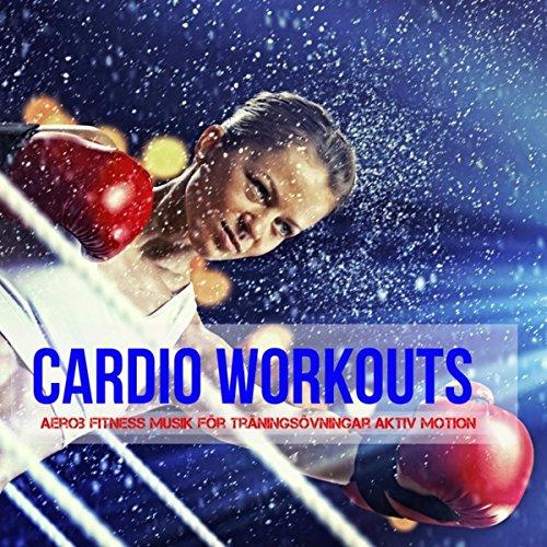 Cardio Workouts - Aerob Fitness Musik för Träningsövningar Aktiv Motion, Electro Techno House Ljud