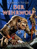 Der Wehrwolf (Classics To Go) (German Edition) - Format Kindle - 9783958647077 - 1,04 €