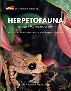 Herpetofauna of Mount Ayanganna, Guyanna: Results of the Royal Ontario Museum Ayanganna expedition 2000 (ROM contributions in science)