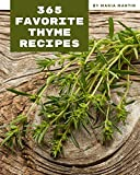 365 Favorite Thyme Recipes: Discover Thyme Cookbook NOW!