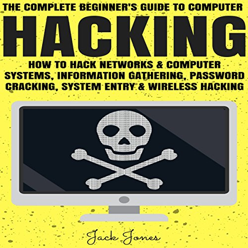 Hacking: The Complete Beginner's Guide to Computer Hacking audiobook cover art