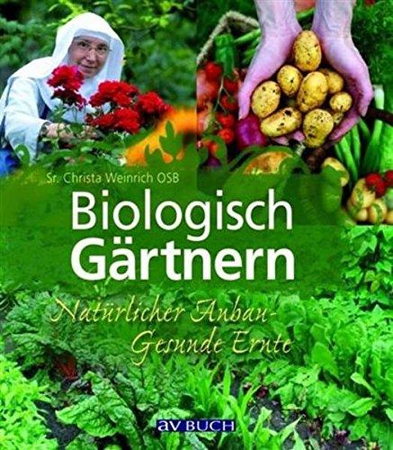 Weinrich, Christa<br />Biologisch Gärtnern: Natürlicher Anbau - Gesunde Ernte - jetzt bei Amazon bestellen
