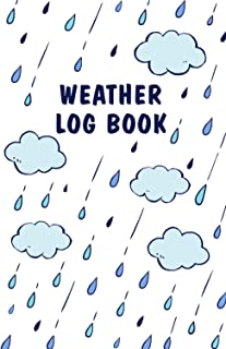 Weather Log Book: A First Weather Book for Kids | All About Weather | Seasons Weather Tracker Journal