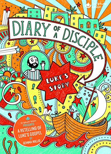 Diary of a Disciple - Luke's Story by Gemma Willis