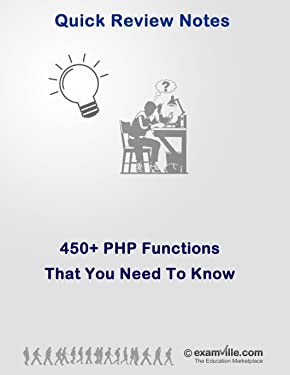 PHP Programming: 450+ PHP Functions for Web Developers (Quick Review Notes)