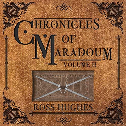 Chronicles of Maradoum: Volume 2 Audiobook By Ross Hughes cover art
