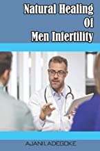 Natural Healing Of Men Infertility: Ways To Improve Male Potency And Improve Sperm Fertility