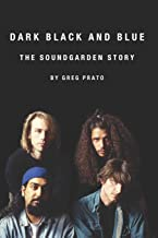 Dark Black and Blue: The Soundgarden Story