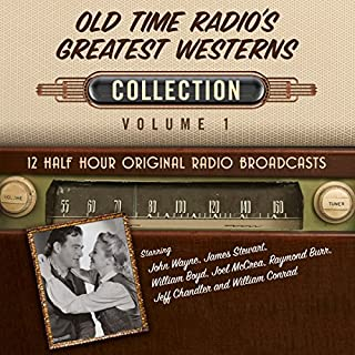 Old Time Radio's Greatest Westerns, Collection 1                   By:                                                                                                                                 Black Eye Entertainment                               Narrated by:                                                                                                                                 full cast                      Length: 5 hrs and 38 mins     3 ratings     Overall 4.7