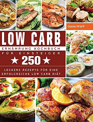 Low Carb Ernährung Kochbuch für...