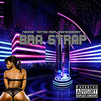 Bra Strap (feat. AkaMikeBerry)