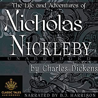 Nicholas Nickleby [Classic Tales Edition]                   By:                                                                                                                                 Charles Dickens                               Narrated by:                                                                                                                                 B. J. Harrison                      Length: 35 hrs and 6 mins     3 ratings     Overall 4.3