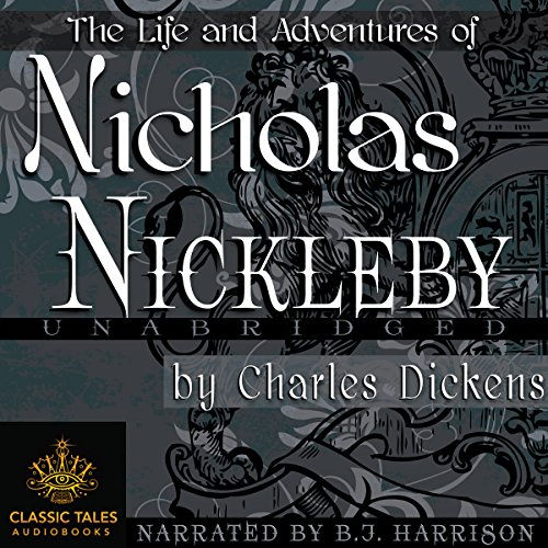 Nicholas Nickleby [Classic Tales Edition] Audiobook By Charles Dickens cover art