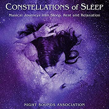 Constellations of Sleep: Musical Journeys into Sleep, Rest and Relaxation