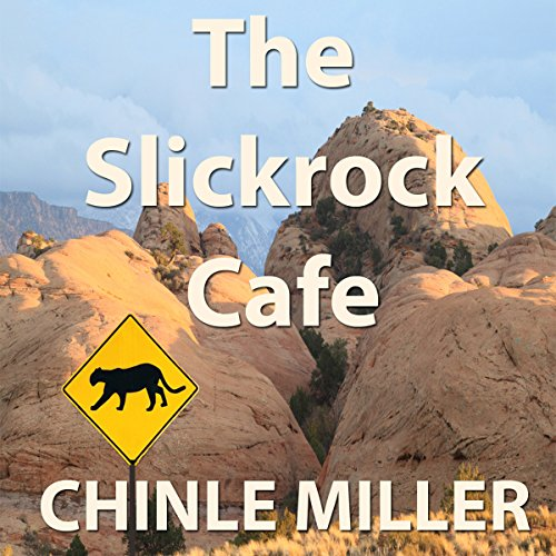 The Slickrock Cafe audiobook cover art