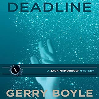 Deadline     Jack McMorrow Mystery, Book 1              By:                                                                                                                                 Gerry Boyle                               Narrated by:                                                                                                                                 Michael A. Smith                      Length: 9 hrs and 48 mins     21 ratings     Overall 4.6
