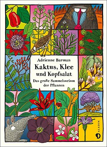 Kaktus, Klee und Kopfsalat: Das große Sammelsurium der Pflanzen