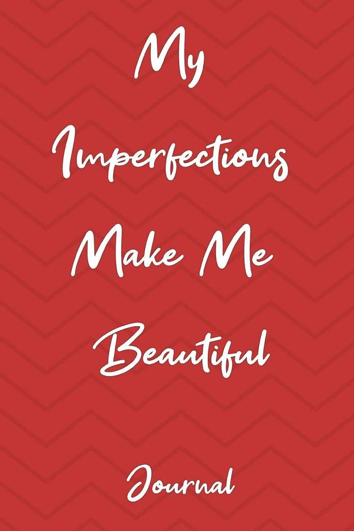 ドアミラー適性マニフェストJournal: My Imperfections Make Me Beautiful: An Inspirational Notebook For Daily Journaling