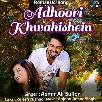 Adhoori Khwahishein