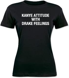Kanye Attitude with Drake Feelings Women's T-Shirt