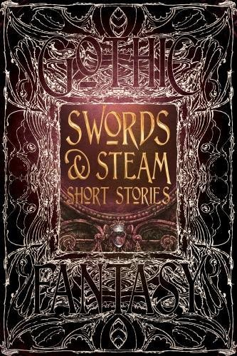 Swords & Steam Short Stories (Gothic Fantasy)