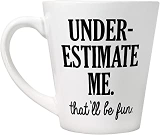 Grindstore Underestimate Me That`ll Be Fun Latte Mug