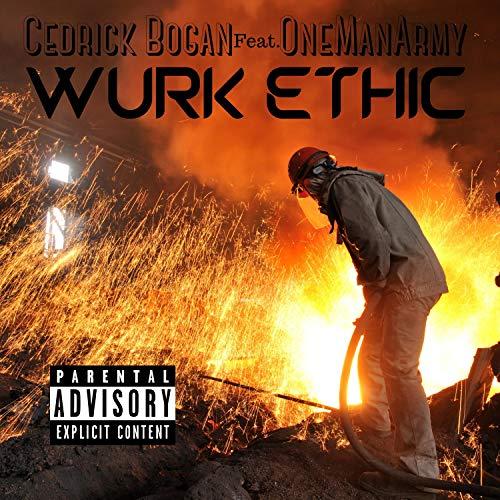 Wurk Ethic (feat. Cedrick Bogan) [Explicit]