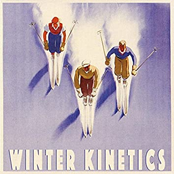 Winter Kinetics