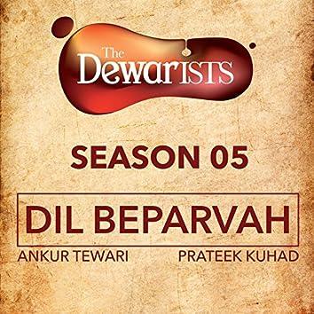 Dil Beparvah (feat. Dhruv Bhola, Nikhil Vasudevan) [The Dewarists, Season 5]
