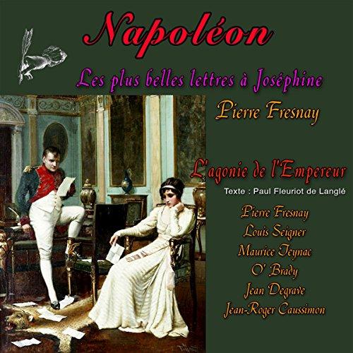 Couverture de Les plus belles lettres de Napoléon à Joséphine / L'agonie de l'Empereur