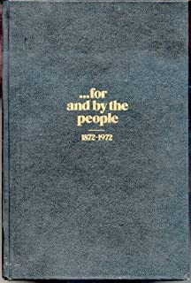 ...for and by the people_1872-1972