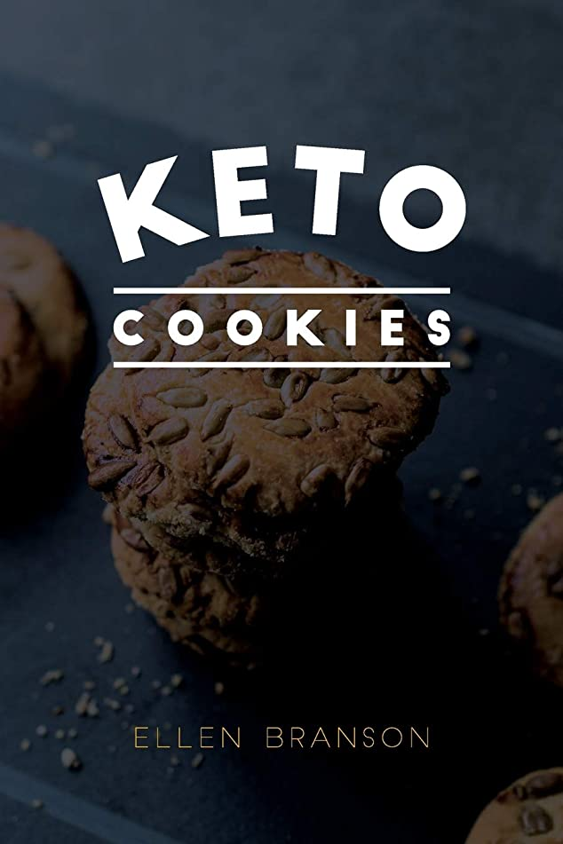 ドレインどっち時期尚早Keto Cookies: Top 25 Delicious Low-Carb Cookies Recipes for Weight Loss and Healthy Eating (Keto Recipes)