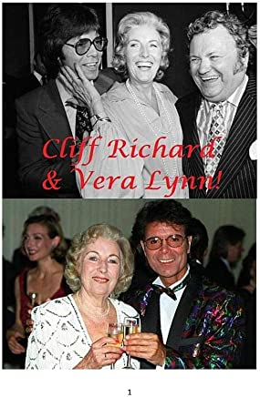 Cliff Richard and Vera Lynn!