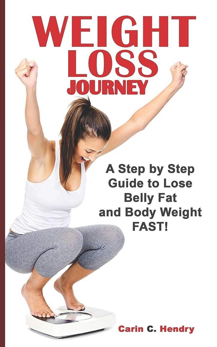 エトナ山既にサークルWEIGHT LOSS JOURNEY: A Step By Step Guide To Lose Belly Fat And Body Weight FAST!