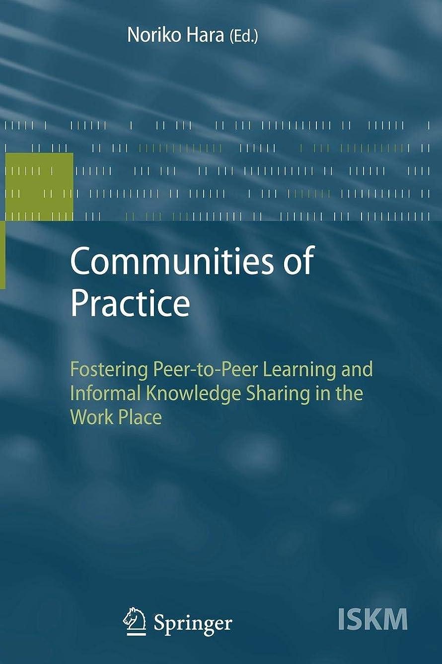 四半期キリストつかの間Communities of Practice: Fostering Peer-to-Peer Learning and Informal Knowledge Sharing in the Work Place (Information Science and Knowledge Management)