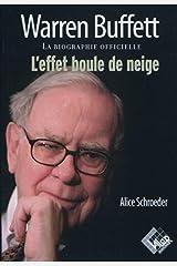 Warren Buffett: La biographie officielle. L'effet boule de neige. (Livres investissement) (French Edition) Paperback