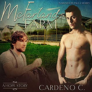 McFarland's Farm     Hope, Book 1              By:                                                                                                                                 Cardeno C.                               Narrated by:                                                                                                                                 Paul Morey                      Length: 2 hrs and 34 mins     233 ratings     Overall 4.2