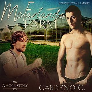 McFarland's Farm     Hope, Book 1              Autor:                                                                                                                                 Cardeno C.                               Sprecher:                                                                                                                                 Paul Morey                      Spieldauer: 2 Std. und 34 Min.     8 Bewertungen     Gesamt 4,6