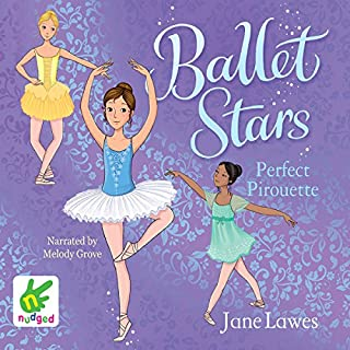 Ballet Stars: Perfect Pirouette     Book 1              By:                                                                                                                                 Jane Lawes                               Narrated by:                                                                                                                                 Melody Grove                      Length: 3 hrs and 1 min     1 rating     Overall 5.0