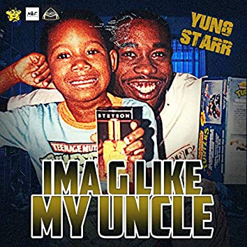 Ima G Like My Uncle